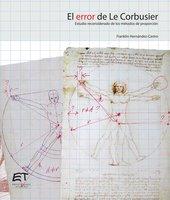 El error de Le Corbusier. Estudio reconsiderado de los métodos de proporción - Franklin Hernández Castro