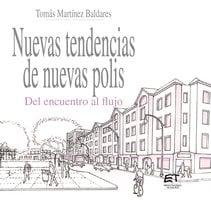 Nuevas tendencias de nuevas polis. Del encuentro al flujo - Tomás Martínez Baldares