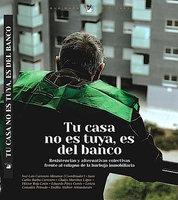 Tu casa no es tuya, es del Banco - Juan Carlos Barba Carretero, Héctor Rojo Letón, Gladys Martínez López, Eduardo Pérez Cortés, Leticia González Peinado, Endika Alabort Amundarain