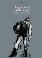 De guerras y revoluciones - Fernando Barbero