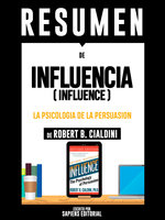Influencia: La Psicologia De La Persuasion (Influence) - Sapiens Editorial