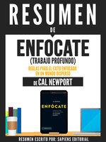"""Resumen De """"Enfócate (Trabajo Profundo): Reglas Para El Éxito Enfocado En Un Mundo Disperso – De Cal Newport"""" - Sapiens Editorial"""