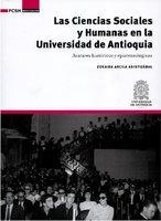 Las Ciencias Sociales y Humanas en la Universidad de Antioquia - Zoraida Arcila Aristizábal