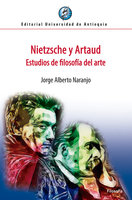 Nietzsche y Artaud - Jorge Alberto Naranjo