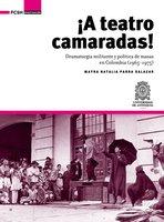¡A Teatro Camaradas! - Mayra Natalia Parra Salazar