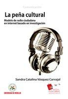 La Peña Cultural: modelo de radio ciudadana en Internet basado en investigación - Sandra Catalina Vásquez Carvaja