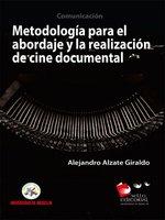 Metodología para la realización y abordaje en cine documental - Alejandro Alzate Giraldo