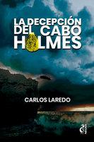 La decepción del cabo Holmes - Carlos Laredo