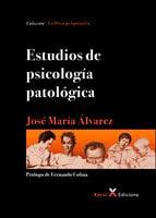 Estudios de psicología patológica - José María Álvarez