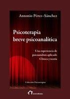 Psicoterapia breve psicoanalítica - Antonio Pérez-Sánchez