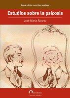 Estudios sobre la psicosis - José María Álvarez