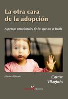 La otra cara de la adopción - Carme Vilaginés Ortet
