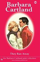They Ran Away - Barbara Cartland