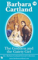 The Goddess and the Gaiety Girl - Barbara Cartland