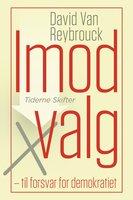 Imod valg - David van Reybrouck
