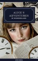 Alice's Adventures in Wonderland (Original 1865 Edition) - Lewis Carroll