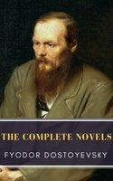 Fyodor Dostoyevsky: The Complete Novels - Fyodor Dostoevsky