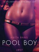 Pool Boy - An erotic short story - Anita Bang