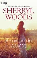 El camino del amor - Sherryl Woods