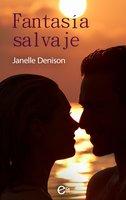 Fantasía salvaje - Janelle Denison