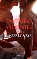 Fantasías ardientes - Kimberly Raye
