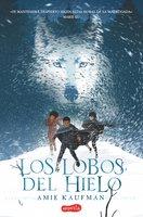 Los lobos del hielo - Amie Kaufman