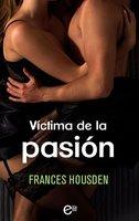 Víctima de la pasión - Frances Housden