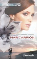 Mary cambia su destino - Mar Carrión