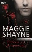 Profecía en el crepúsculo - Maggie Shayne