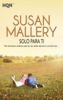 Solo para ti - Susan Mallery