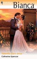 Valentía para amar - Catherine Spencer