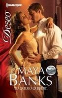 No quiero quererte - Maya Banks