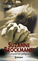 Corazón en peligro - Suzanne Brockmann