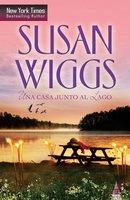 Una casa junto al lago - Susan Wiggs