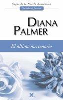 El último mercenario - Diana Palmer