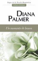Un momento de locura - Diana Palmer