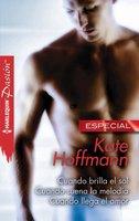 Cuando brilla el sol - Cuando suena la melodía - Cuando llega el amor - Kate Hoffmann