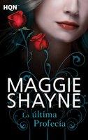 La última profecía - Maggie Shayne