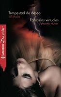 Tempestad de deseo - Fantasías virtuales - Samantha Hunter,Jill Shalvis