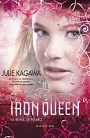 The Iron Queen (La reina de hierro) - Julie Kagawa