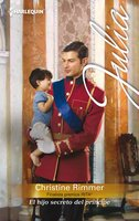 El hijo secreto del príncipe - Christine Rimmer