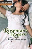 Tiempo de traiciones - Rosemary Rogers