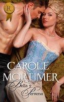 Bella y perversa - Carole Mortimer
