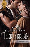 El único amor - Terri Brisbin