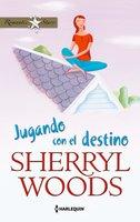 Jugando con el destino - Sherryl Woods