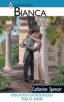 Una nueva oportunidad para el amor - Catherine Spencer