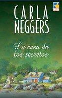 La casa de los secretos - Carla Neggers
