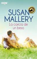 La caricia de un beso - Susan Mallery
