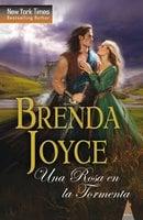 Una rosa en la tormenta - Brenda Joyce