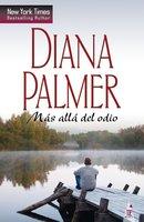 Más allá del odio - Diana Palmer